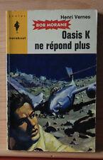 BOB MORANE: Oasis K ne répond plus—Henri Vernes