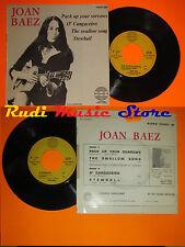 LP 45 7'' JOAN BAEZ Pack up your sorrows o' cangaciero Shallow france cd mc dvd