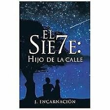 El Sie7e: Hijo de La Calle (Hardback or Cased Book)