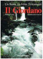 Il Giordano. Un fiume tra i due Testamenti - Mayer, Ravasi - Paoline 1988