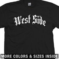 West Side Thug T-Shirt - Gothic Old English WestSide Life - All Sizes & Colors