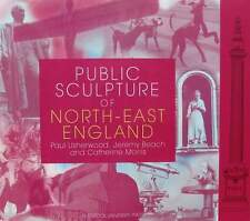 BOEK/LIVRE : PUBLIC SCULPTURE of NORTH EAST ENGLAND (antique statue bronze,brons