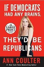 If Democrats Had Any Brains, They'd Be Republicans: Ann Coulter at Her-ExLibrary