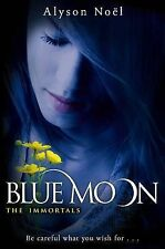 The Immortals: Blue Moon by Alyson Noel (Paperback, 2010)