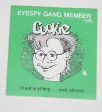 Retro Sticker - Eyespy Gang Member - Cookie  I'll eat anything.... Well almost