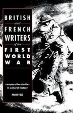 British and French Writers of the First World War: Comparative Studies in Cultur