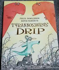 Tyrannosaurus Drip Julia Donaldson children's picture book new