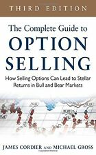 The Complete Guide to Option Selling: How Selling Options Can Lead to Stellar Re