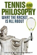 Tennis and Philosophy: What the Racket is All About (The Philosophy of-ExLibrary