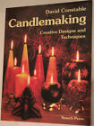 Candlemaking : Creative Designs And Techniques By David Constable (1992,...