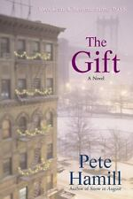 The Gift: A Novel by Pete Hamill Brand New Book ISBN 0316011894