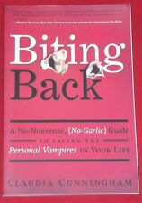 BITING BACK ~ Claudia Cunningham ~ FACING THE PERSONAL VAMPIRES IN YOUR LIFE
