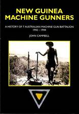 NEW GUINEA MACHINE GUNNERS - Unit History of the 7 Aust. Machine Gun Battalion