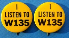 "(2) Vtg ""I Listen To W135"" Pinback Buttons Amateur Radio Station Promo Badges"