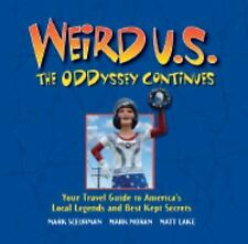 Weird: U. S. : The Oddyssey Continues - Your Travel Guide to America's Local...