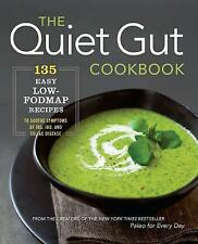 The Quiet Gut Cookbook: 135 Easy Low-FODMAP Recipes to Soothe Symptoms of IBS, I