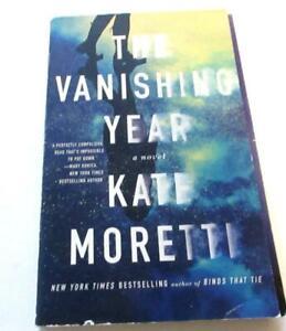 The Vanishing Year : A Novel by Kate Moretti    PB   Good