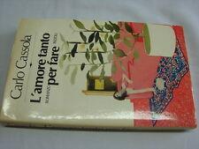 (Carlo Cassola) L'amore tanto per fare 1981 Rizzoli La scala 1 ed.