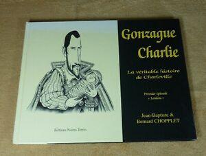 GONZAGUE CHARLIE / LA VERITABLE HISTOIRE DE CHARLEVILLE 1 - CHOPPLET