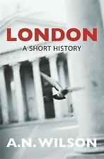 London: A Short History by A. N. Wilson (Paperback, 2005)