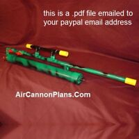 "Air Cannon Plans ""Build It Yourself"" .pdf Design Plans for Ultra Magnum Bazooka"