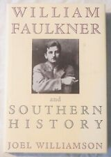 William Faulkner and Southern History by Joel Williamson