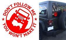 "(1) 6"" Don't Follow Me You Won't Make It Red Vinyl Decal Sticker New Free Ship"
