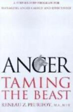 Anger: Taming the Beast : A Step-by-Step Program for Managing Anger Calmly and