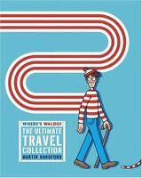Wheres Waldo? The Ultimate Travel Collection by Martin Handford