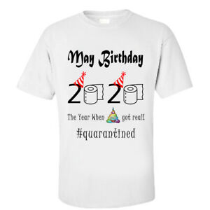 May Birthday 2020 The Year When Sh*t Got Real #quarantined Gifts on Birthday