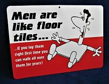 "MEN are Like FLOOR TILES - 8-1/2""x12"" Plastic Novelty Sign - Man Cave Garage Bar"
