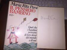 MARIA RITA PARSI IL PENSIERO BAMBINO  1^ediz 1991 con L'AUTOGRAFO dell'AUTRICE