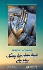 Năng Lực Chữa Lanh Của Tam  : Bản in Năm 2017 by Tulku Thondup (Paperback / softback, 2017)