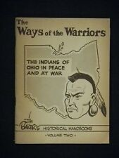 The Ways of the Warriors OHIO Indians 1965 Jim Baker's Historical Handbook vol.2