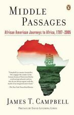 Middle Passages : African American Journeys to Africa, 1787-2005 by James T....