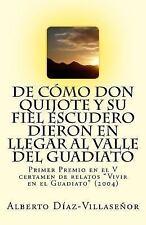 De Cómo Don Quijote y Su Fiel Escudero Dieron en Llegar Al Valle Del Guadiato...
