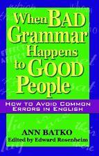 When Bad Grammar Happens to Good People: How to Av