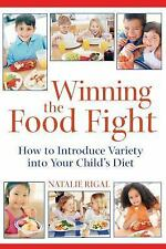 Winning the Food Fight: How to Introduce Variety into Your Child's Diet, Natalie