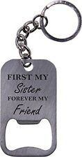 First My Sister Forever My Friend - Bottle Opener Key Chain - Great Gift for Bir
