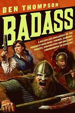 Badass: A Relentless Onslaught of the Toughest Warlords, Vikings, Samurai, Pirat