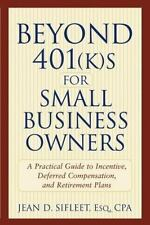 Beyond 401(k)s for Small Business Owners: A Practical Guide to Incenti-ExLibrary