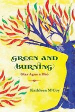 Green and Burning (Paperback or Softback)