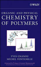 NEW Organic and Physical Chemistry of Polymers by Yves Gnanou