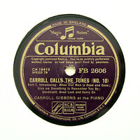 "CARROLL GIBBONS (Piano) ""Carroll Calls The Tunes No. 10"" COLUMBIA FB-2606 [78]"