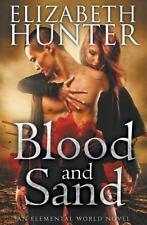 Blood and Sand: An Elemental World Novel (Volume 2), Hunter, Elizabeth, Acceptab