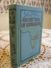 ON the TRAIL OF LIVINGSTONE W.H. Anderson 1919 HC 7th Day Adventist