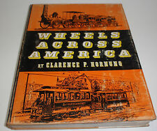 Wheels Across America by Clarence P. Hornung (1959) Railroad trolleys, buses, ++