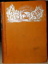 A TRIP TO ALASKA - A Narrative of What Was Seen and Heard...George Wardman 1884