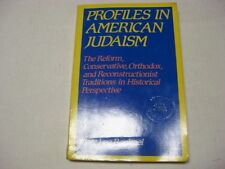 Profiles in American Judaism by Mark Raphael REFORM CONSERVATIVE ORTHODOX ++