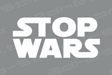 Stop Wars Sticker Vinyl Decal